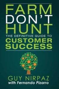 Farm Don't Hunt- The Definitive Guide to Customer Success BOOK - Guy Nirpaz and Fernando Pizarro
