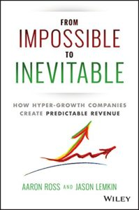 From-Impossible-to-Inevitable-Aaron-Ross-Book